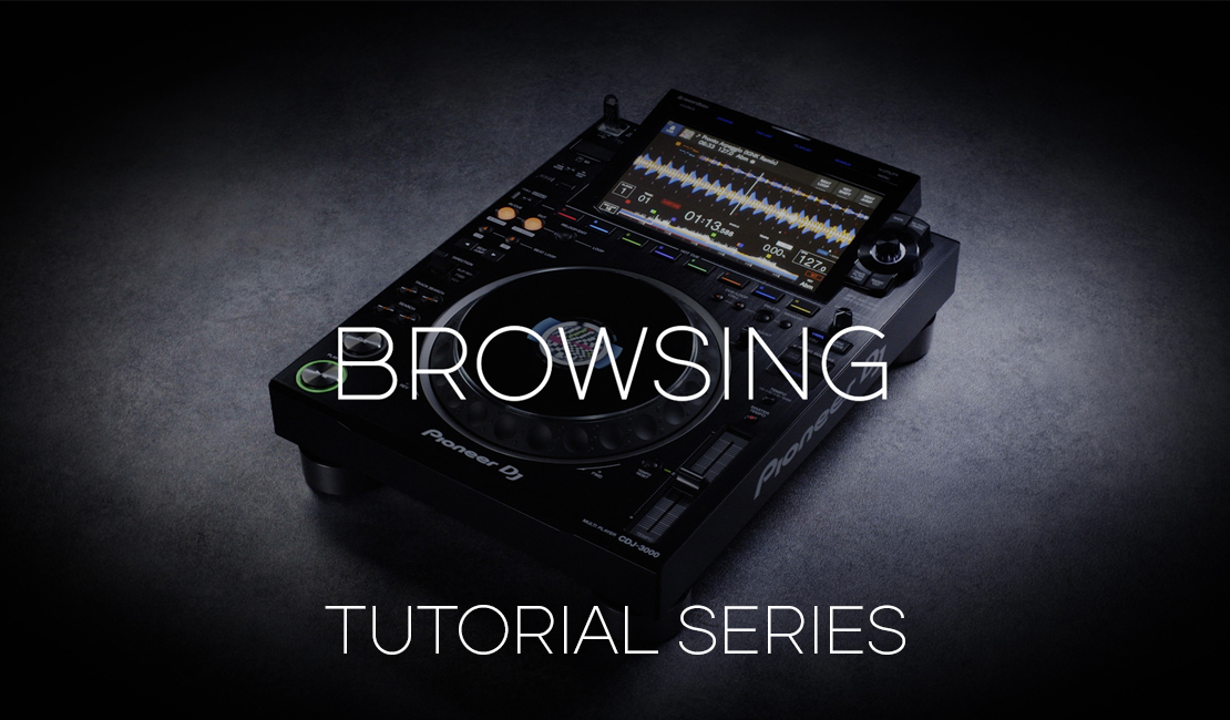 How to use and customize the browse section - CDJ-3000 Tutorial Series